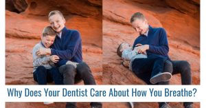 Why Does Your Dentist Care About How You Breathe