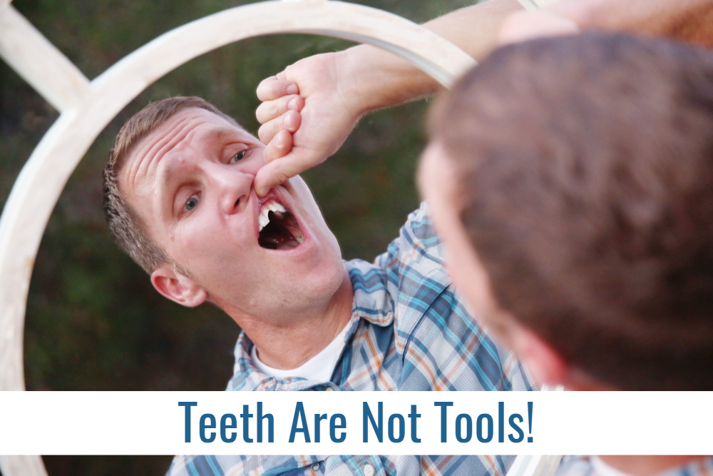 Teeth Are Not Tools