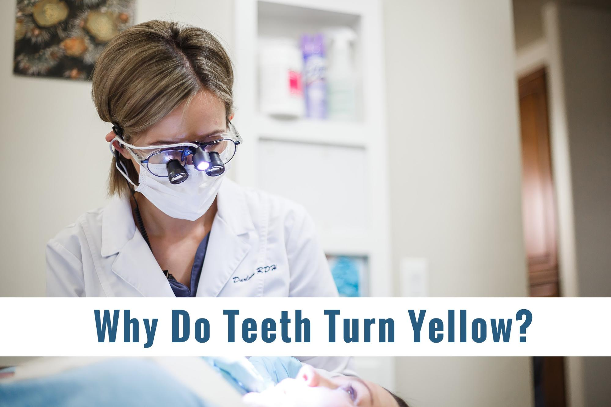 Why Teeth Turn Yellow