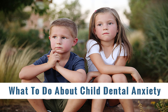 What To Do About Child Dental Anxiety