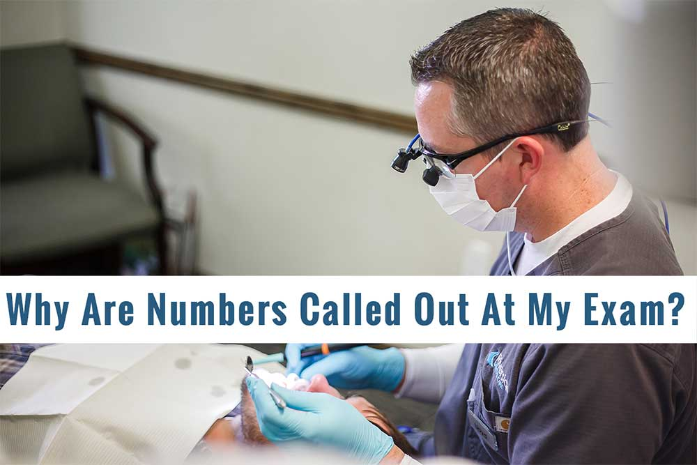 Why Are Numbers Called Out During a Dental Exam