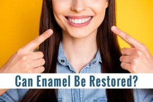 Can Enamel Be Restored