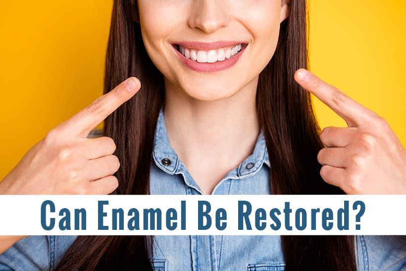 Can Enamel Be Restored