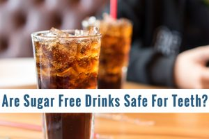 Are Sugar Free Drinks Safe For Teeth