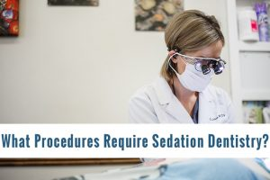What Procedures Require Sedation